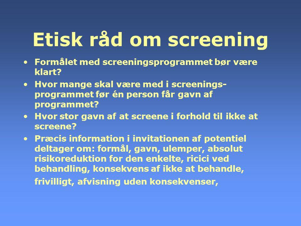 Etisk råd om screening Formålet med screeningsprogrammet bør være klart