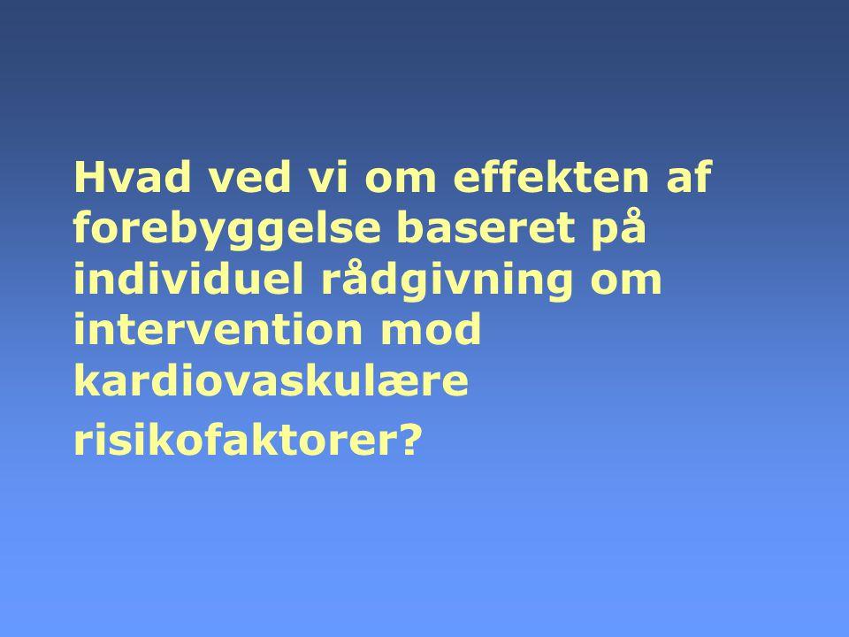 Hvad ved vi om effekten af forebyggelse baseret på individuel rådgivning om intervention mod kardiovaskulære risikofaktorer