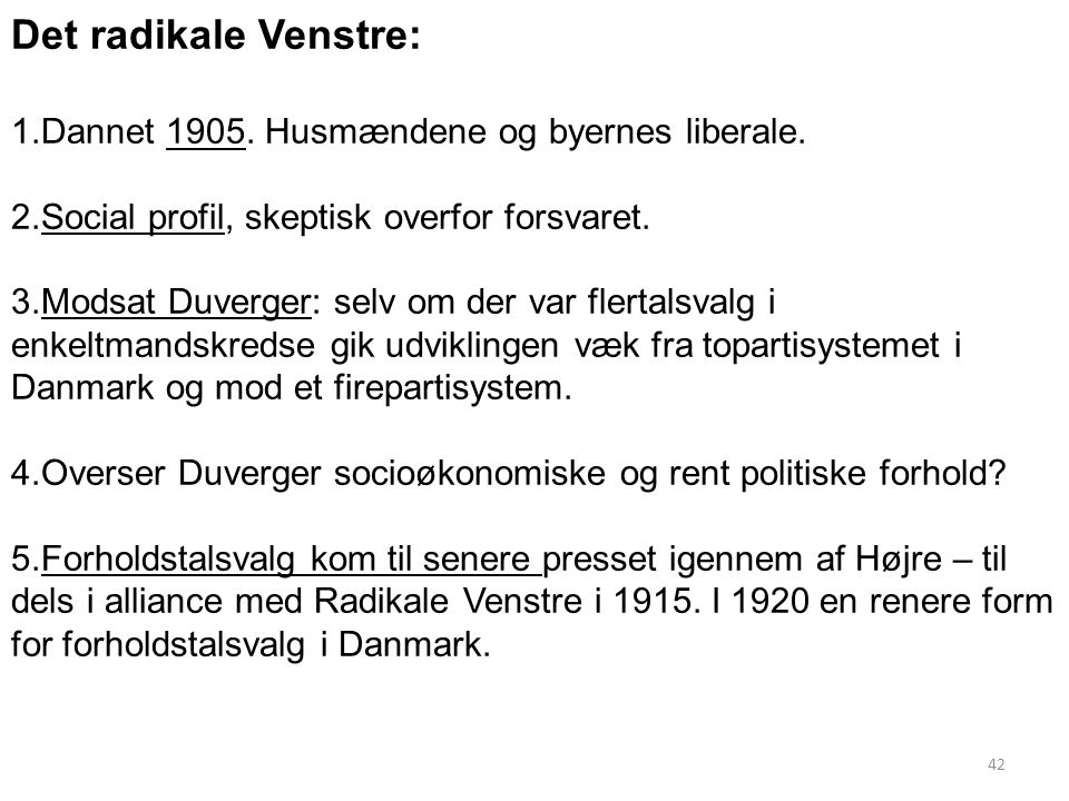 Det radikale Venstre: Dannet 1905. Husmændene og byernes liberale.