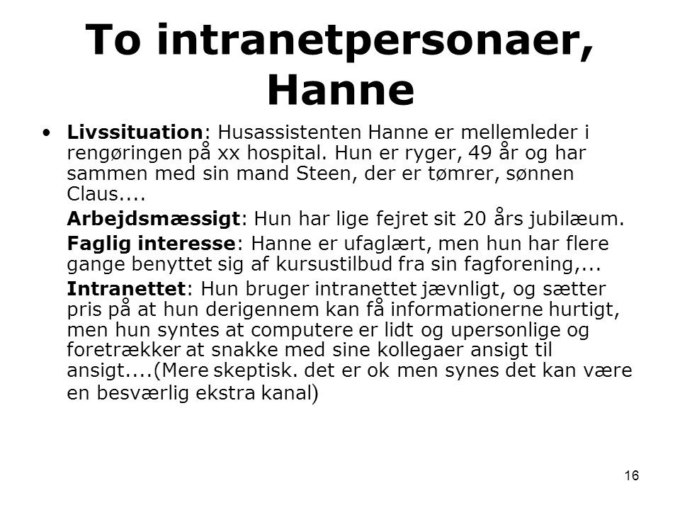 To intranetpersonaer, Hanne