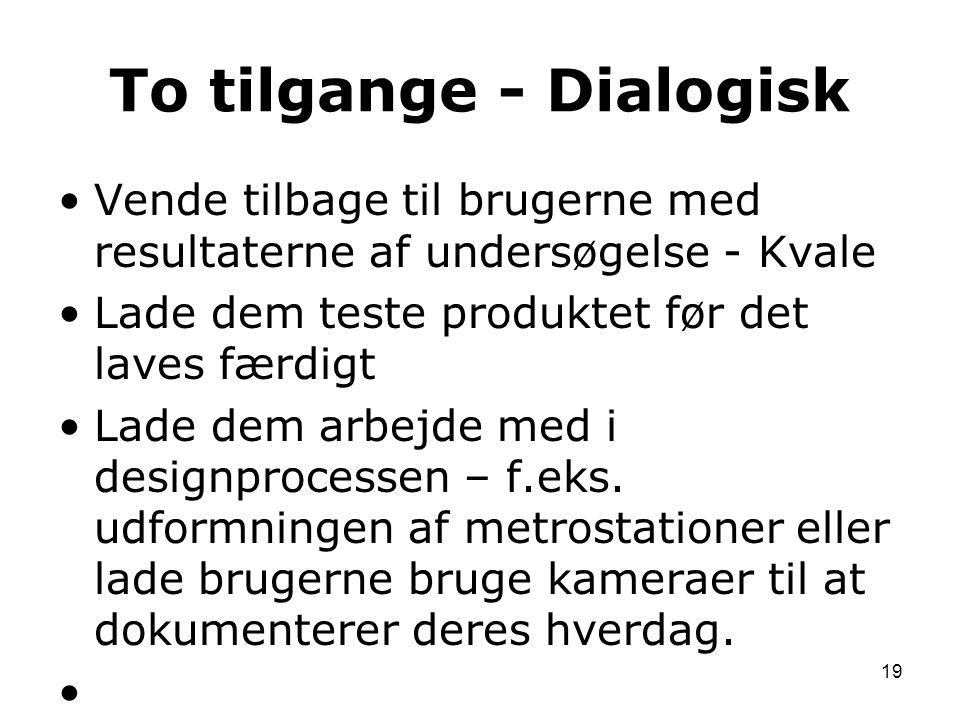 To tilgange - Dialogisk