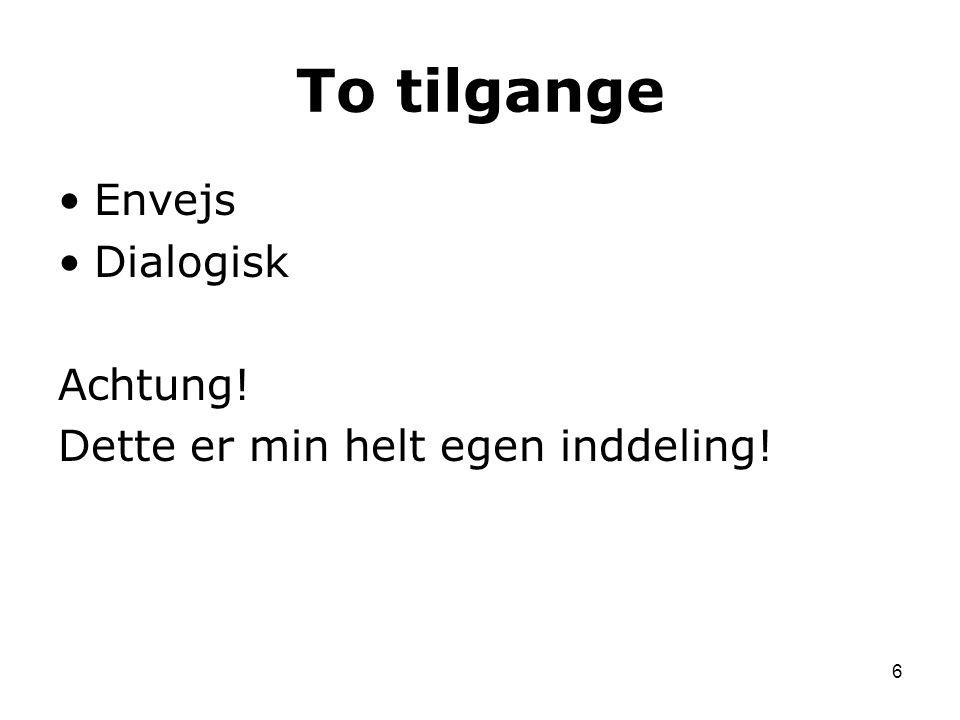 To tilgange Envejs Dialogisk Achtung!