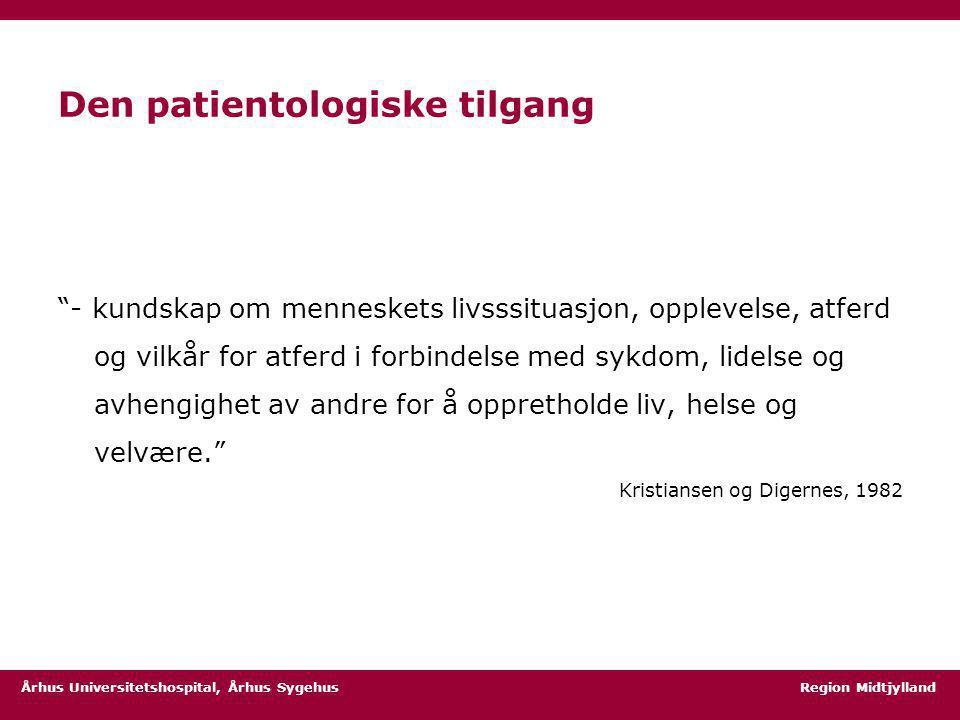 Den patientologiske tilgang