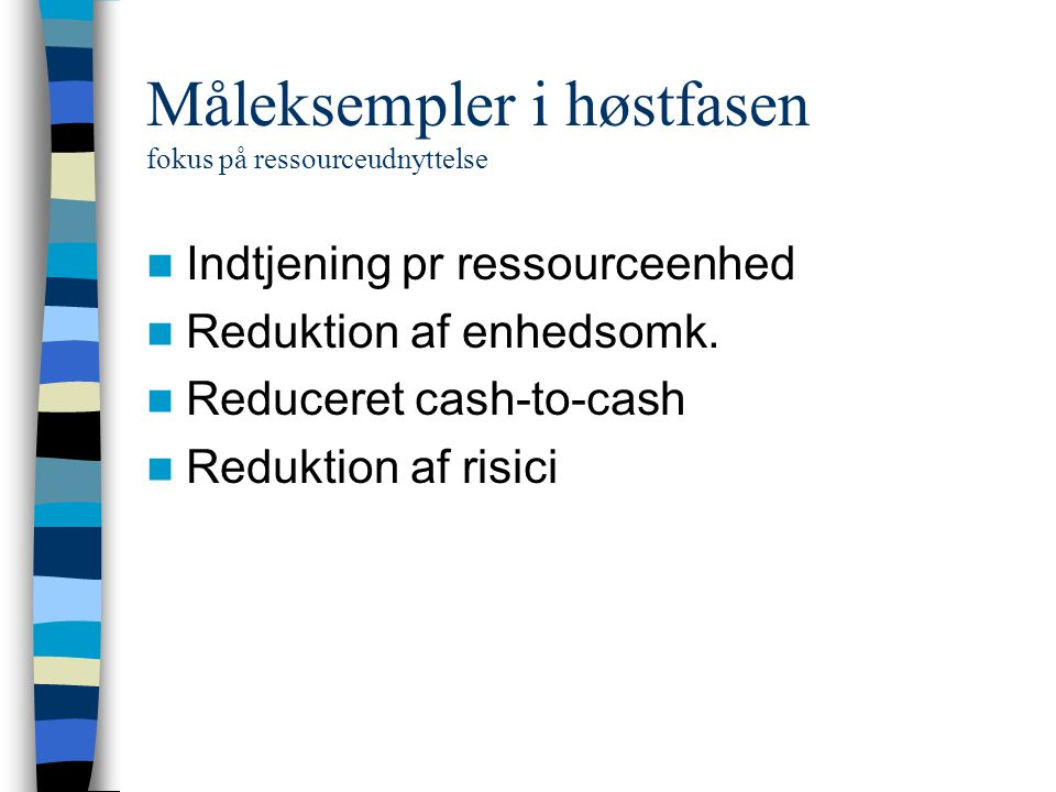 Måleksempler i høstfasen fokus på ressourceudnyttelse