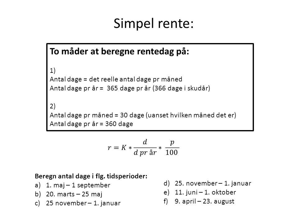 Simpel rente: To måder at beregne rentedag på: 1)