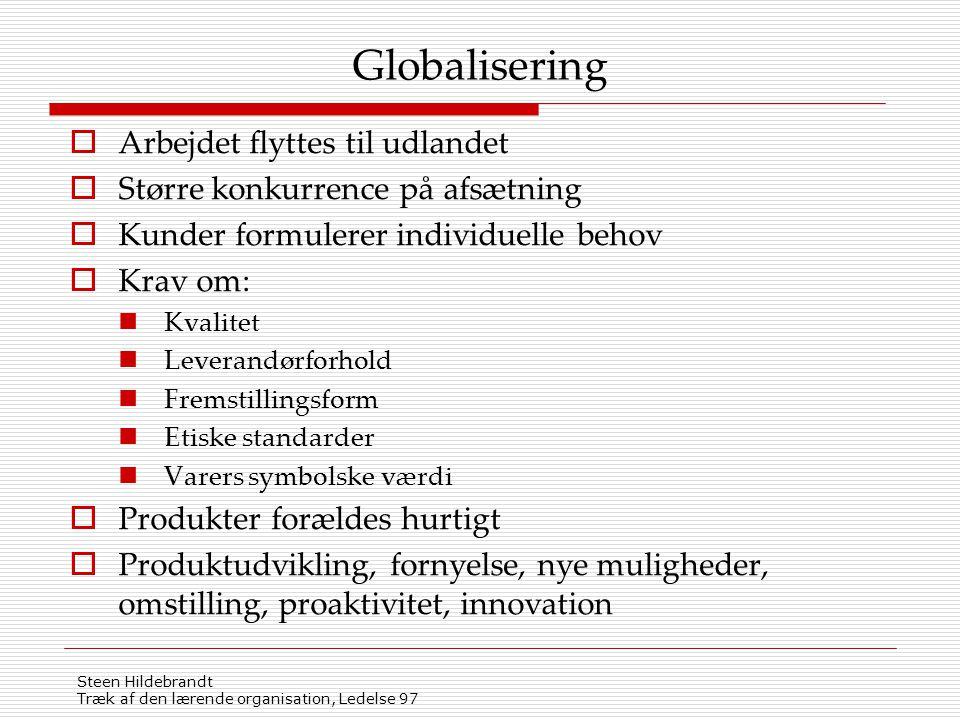 Globalisering Arbejdet flyttes til udlandet