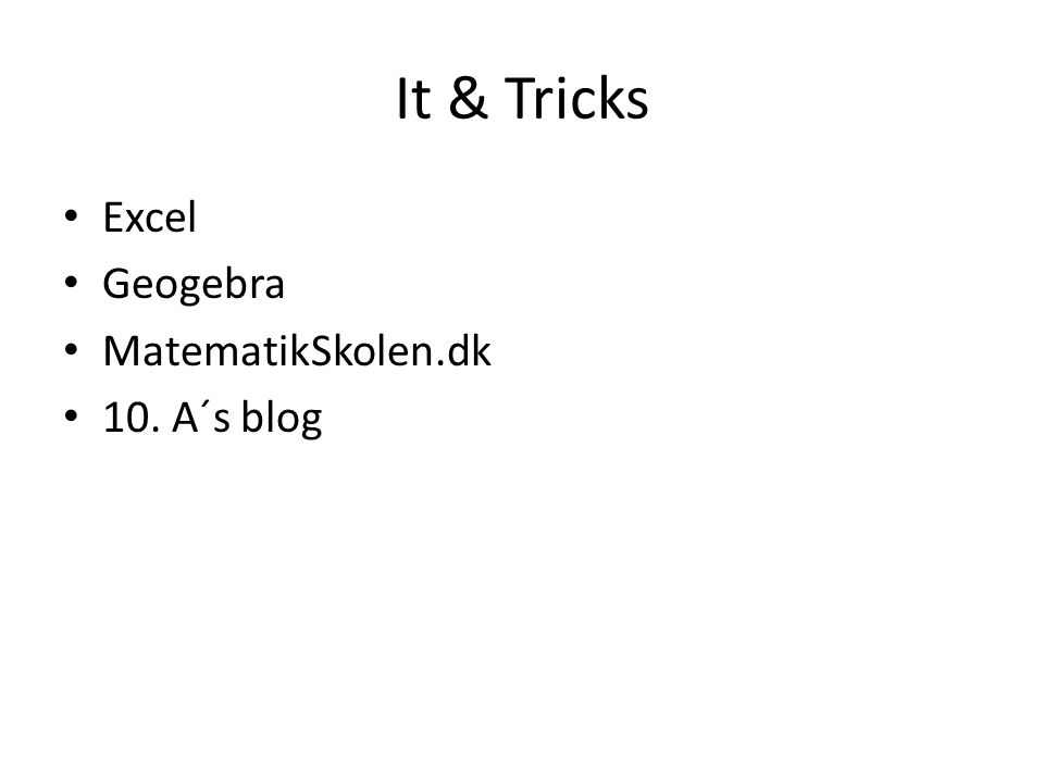 It & Tricks Excel Geogebra MatematikSkolen.dk 10. A´s blog