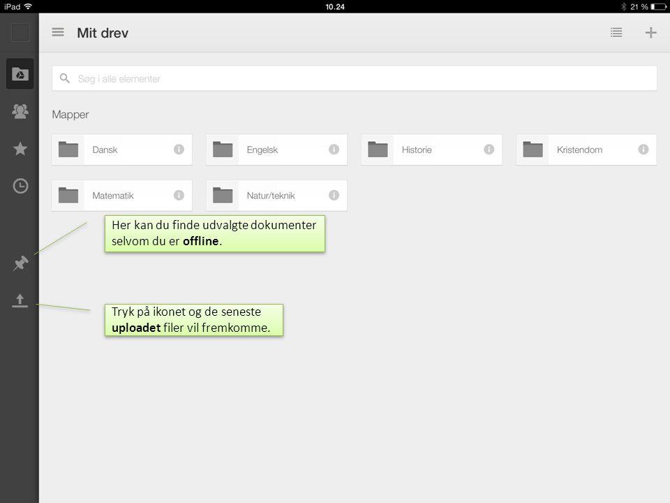 Her kan du finde udvalgte dokumenter selvom du er offline.