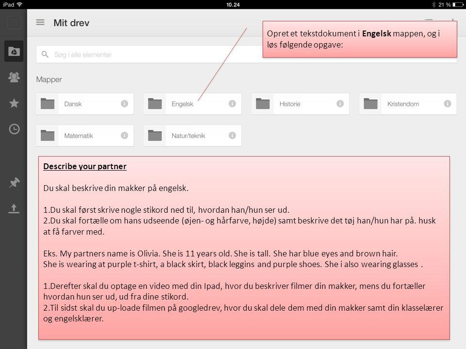 Opret et tekstdokument i Engelsk mappen, og i løs følgende opgave:
