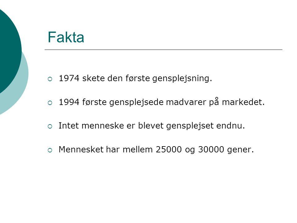 Fakta 1974 skete den første gensplejsning.