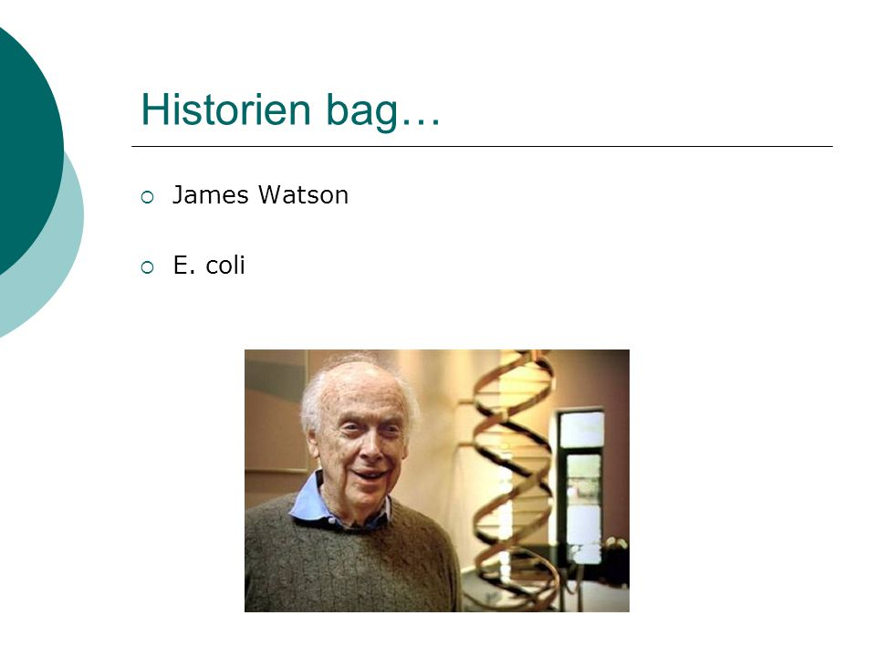 Historien bag… James Watson E. coli