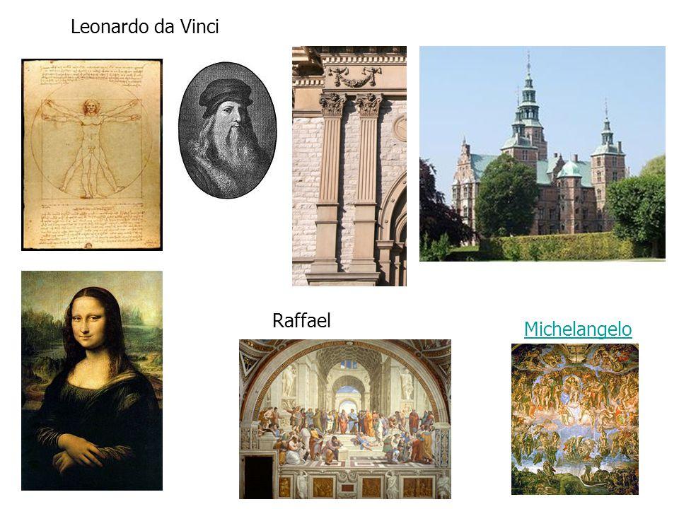 Leonardo da Vinci Raffael Michelangelo
