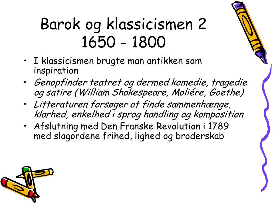 Barok og klassicismen 2 1650 - 1800