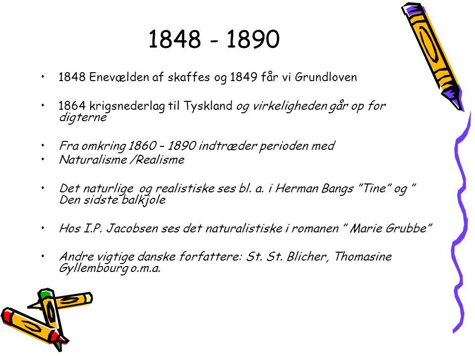 1848 - 1890 1848 Enevælden af skaffes og 1849 får vi Grundloven