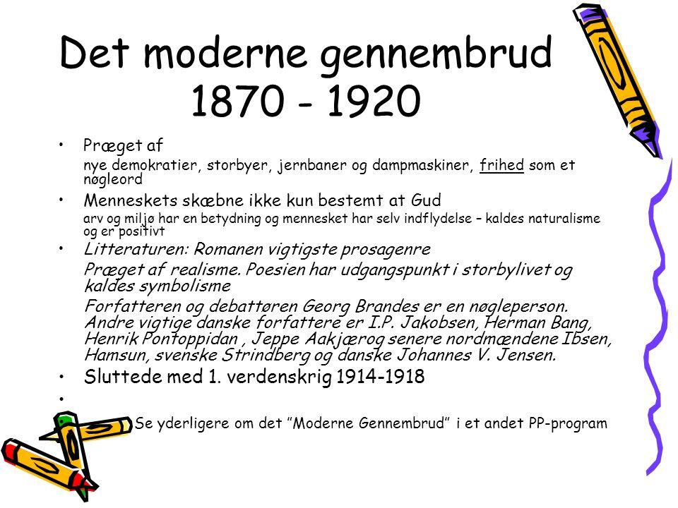 Det moderne gennembrud 1870 - 1920