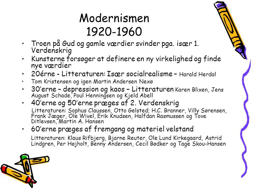 Modernismen 1920-1960 Troen på Gud og gamle værdier svinder pga. især 1. Verdenskrig.