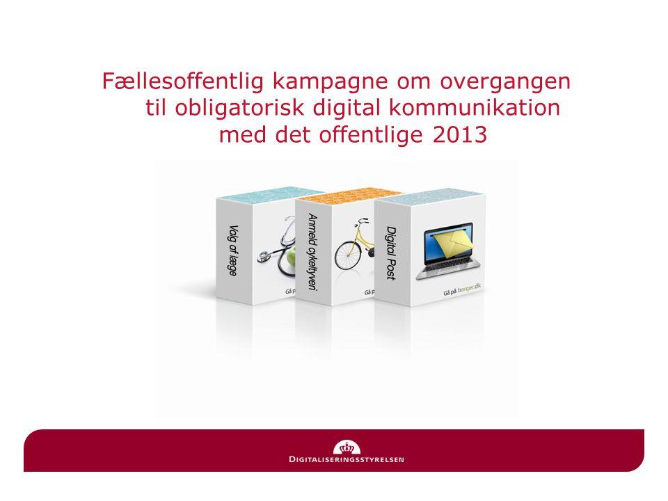 Fællesoffentlig kampagne om overgangen til obligatorisk digital kommunikation med det offentlige 2013