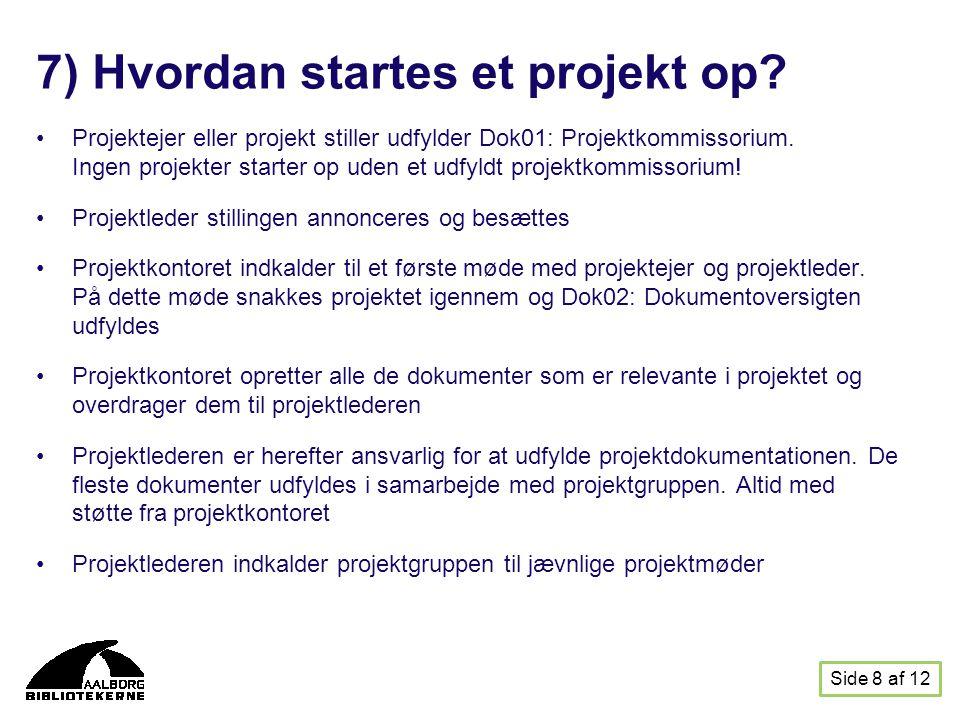 7) Hvordan startes et projekt op