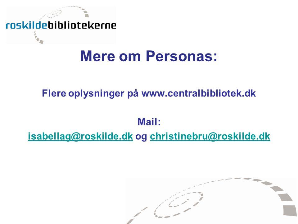 Mere om Personas: Flere oplysninger på www.centralbibliotek.dk Mail: