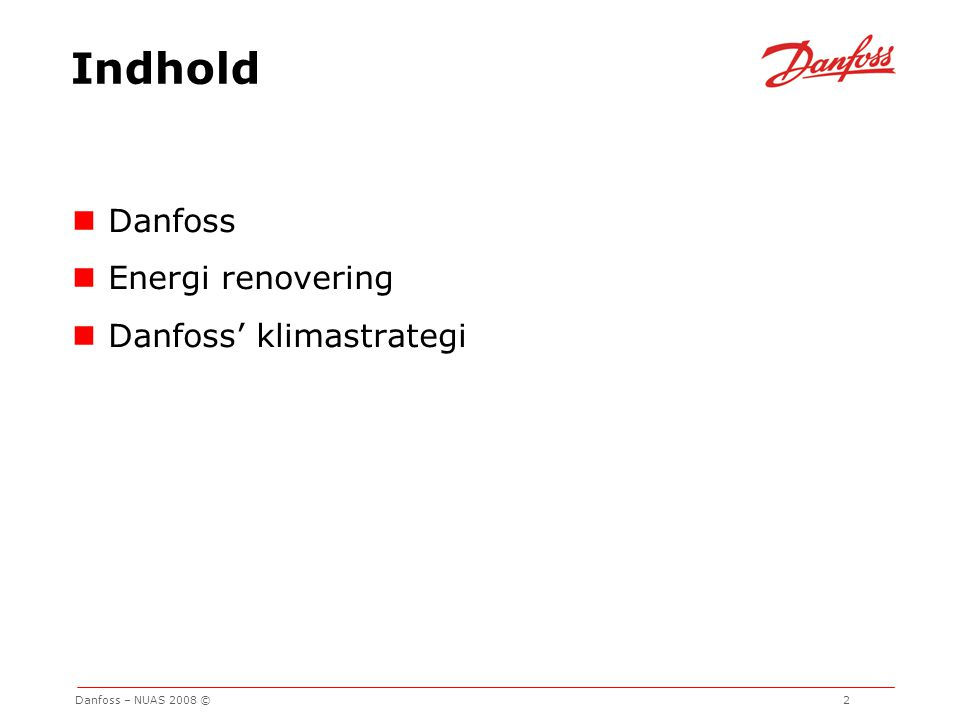 Indhold Danfoss Energi renovering Danfoss' klimastrategi