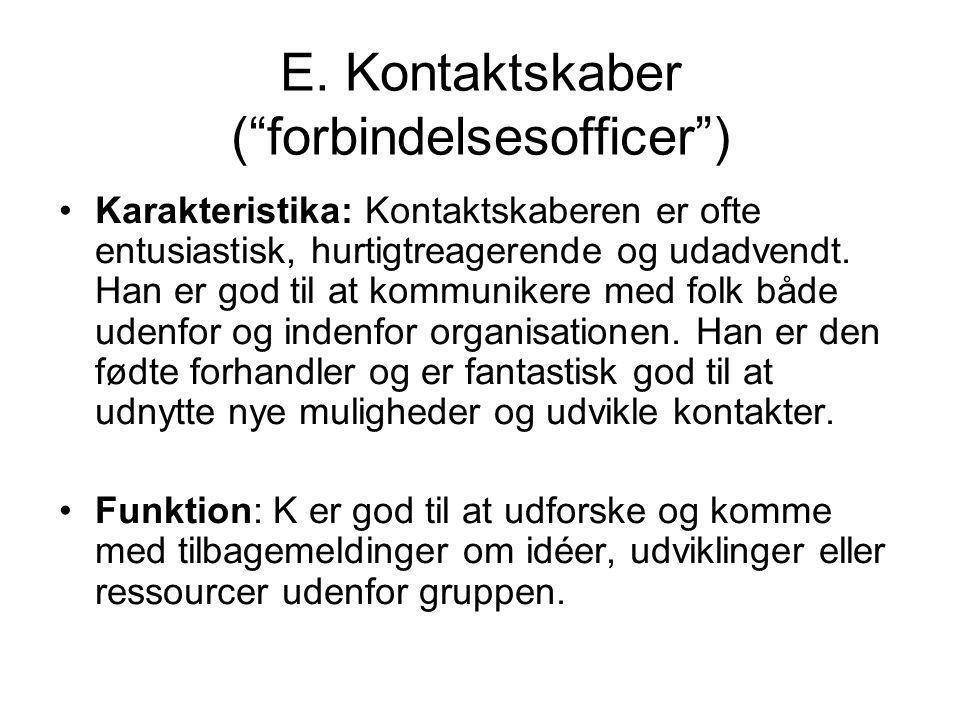 E. Kontaktskaber ( forbindelsesofficer )