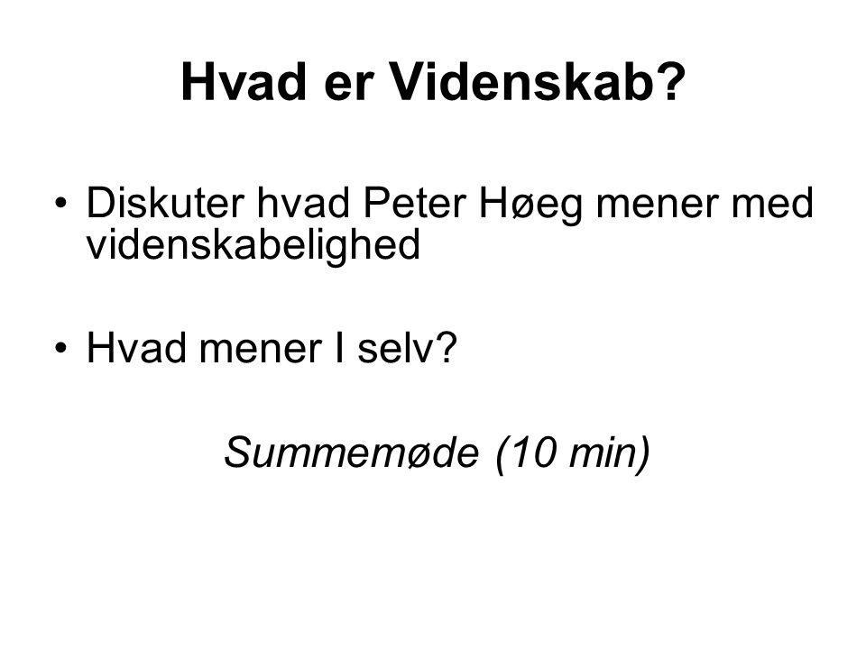 Hvad er Videnskab Diskuter hvad Peter Høeg mener med videnskabelighed