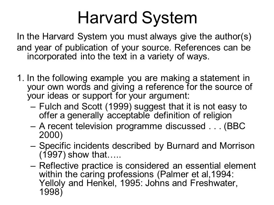 Harvard System In the Harvard System you must always give the author(s)