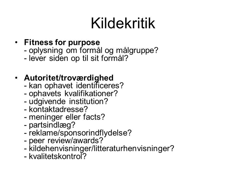 Kildekritik Fitness for purpose - oplysning om formål og målgruppe - lever siden op til sit formål