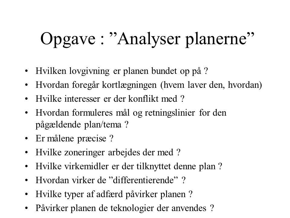 Opgave : Analyser planerne