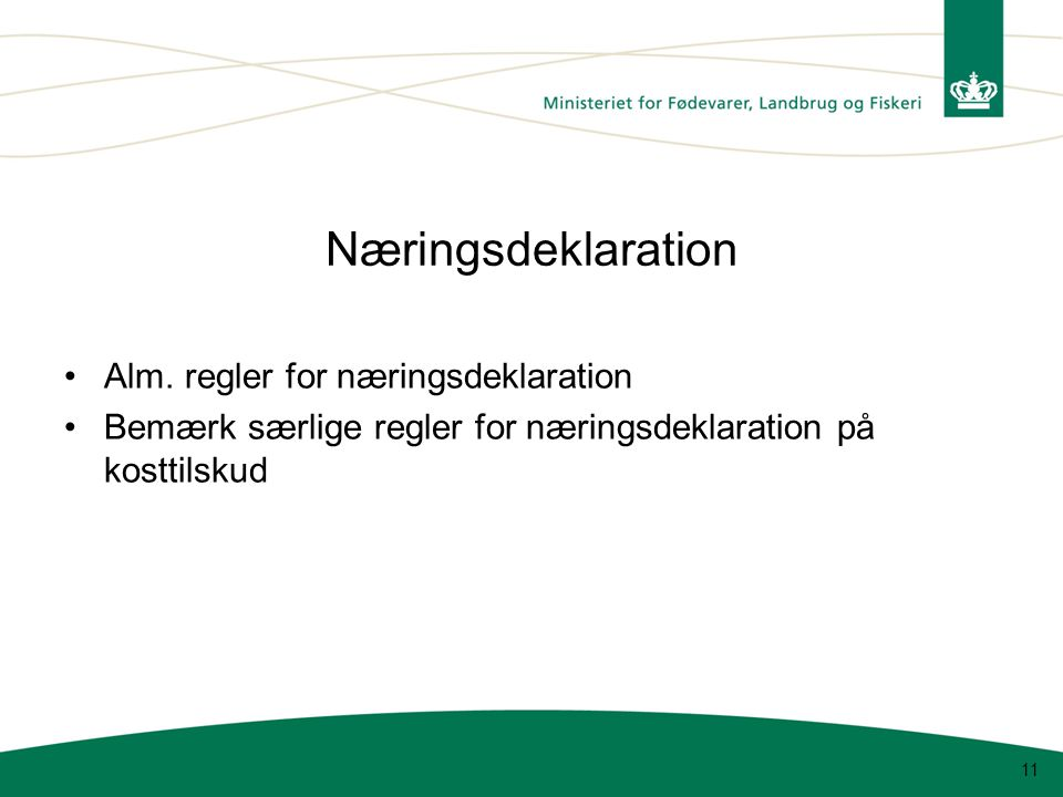 Næringsdeklaration Alm. regler for næringsdeklaration