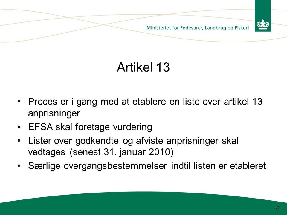 Artikel 13 Proces er i gang med at etablere en liste over artikel 13 anprisninger. EFSA skal foretage vurdering.
