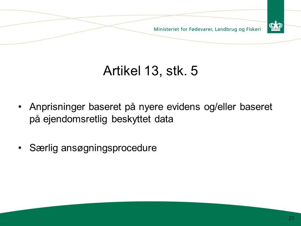 Artikel 13, stk. 5 Anprisninger baseret på nyere evidens og/eller baseret på ejendomsretlig beskyttet data.