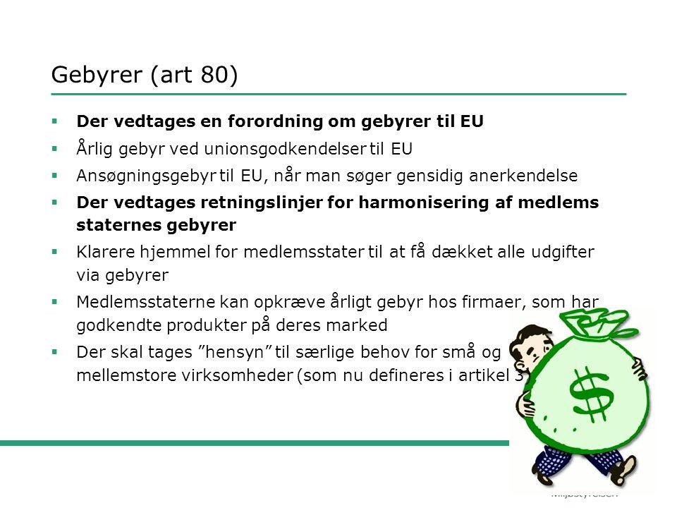 Gebyrer (art 80) Der vedtages en forordning om gebyrer til EU