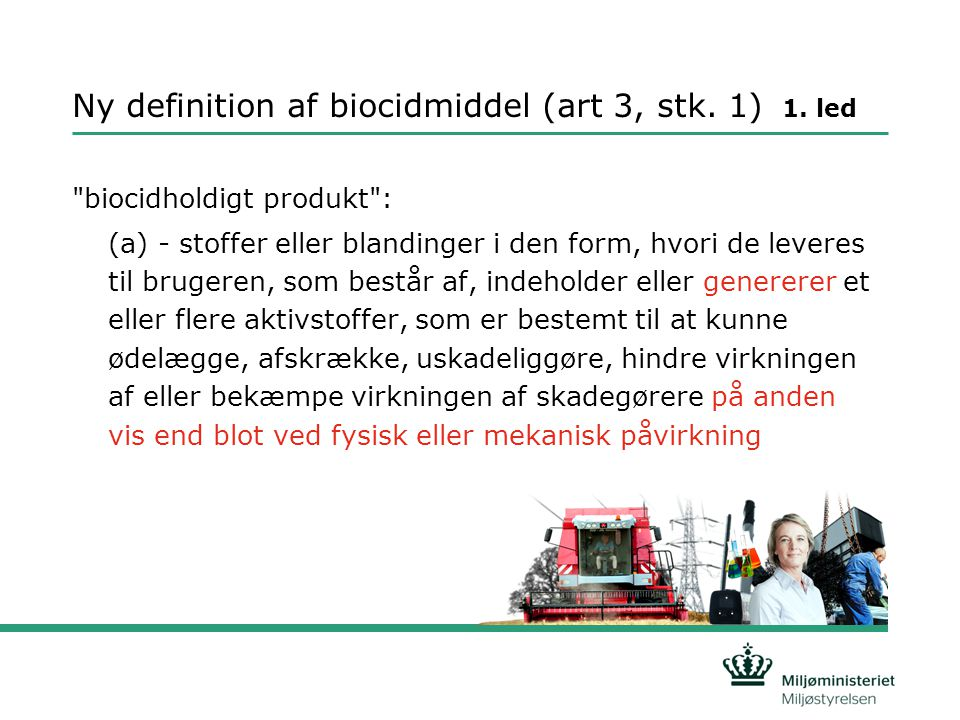 Ny definition af biocidmiddel (art 3, stk. 1) 1. led