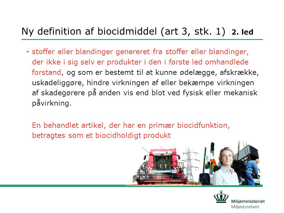 Ny definition af biocidmiddel (art 3, stk. 1) 2. led