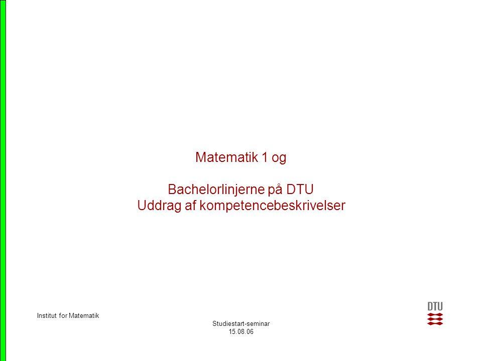 Matematik 1 og Bachelorlinjerne på DTU Uddrag af kompetencebeskrivelser
