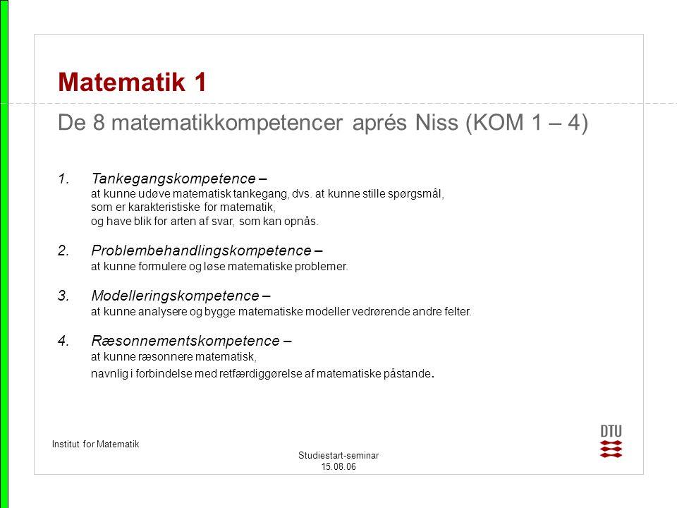 Matematik 1 De 8 matematikkompetencer aprés Niss (KOM 1 – 4)