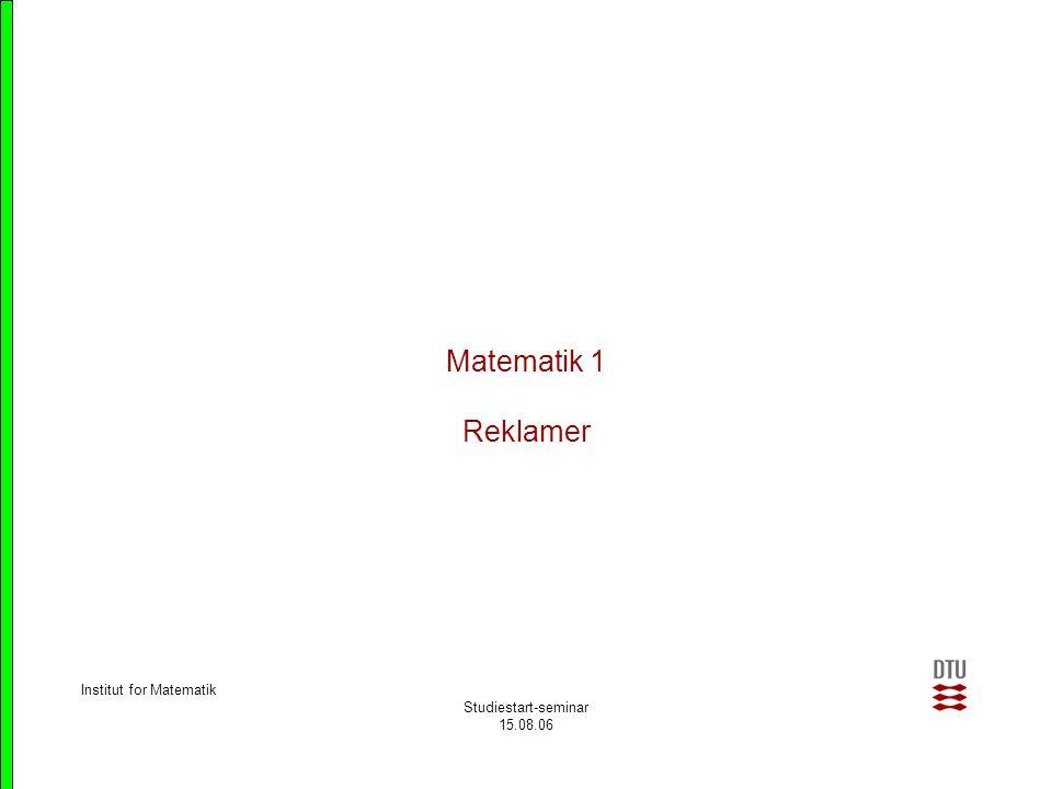Matematik 1 Reklamer Institut for Matematik Studiestart-seminar