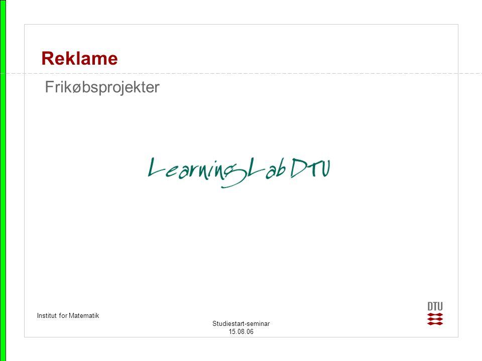 Reklame Frikøbsprojekter Institut for Matematik Studiestart-seminar
