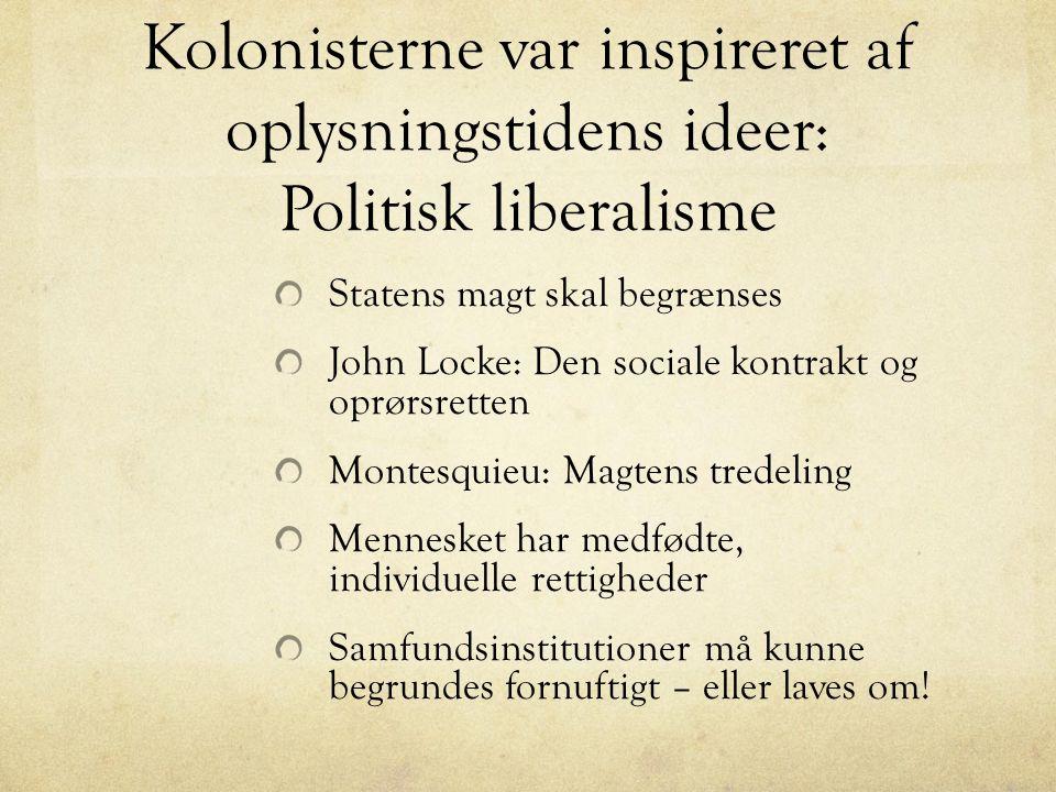 Kolonisterne var inspireret af oplysningstidens ideer: Politisk liberalisme