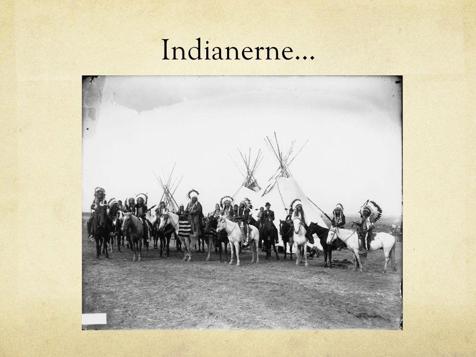 Indianerne…