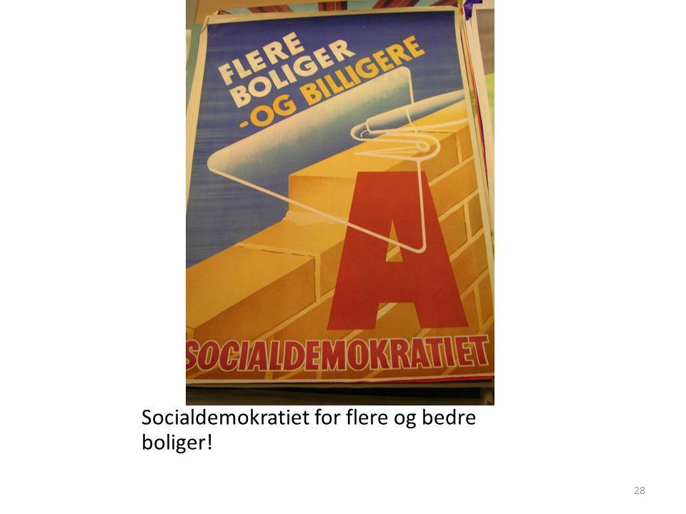 Socialdemokratiet for flere og bedre boliger!