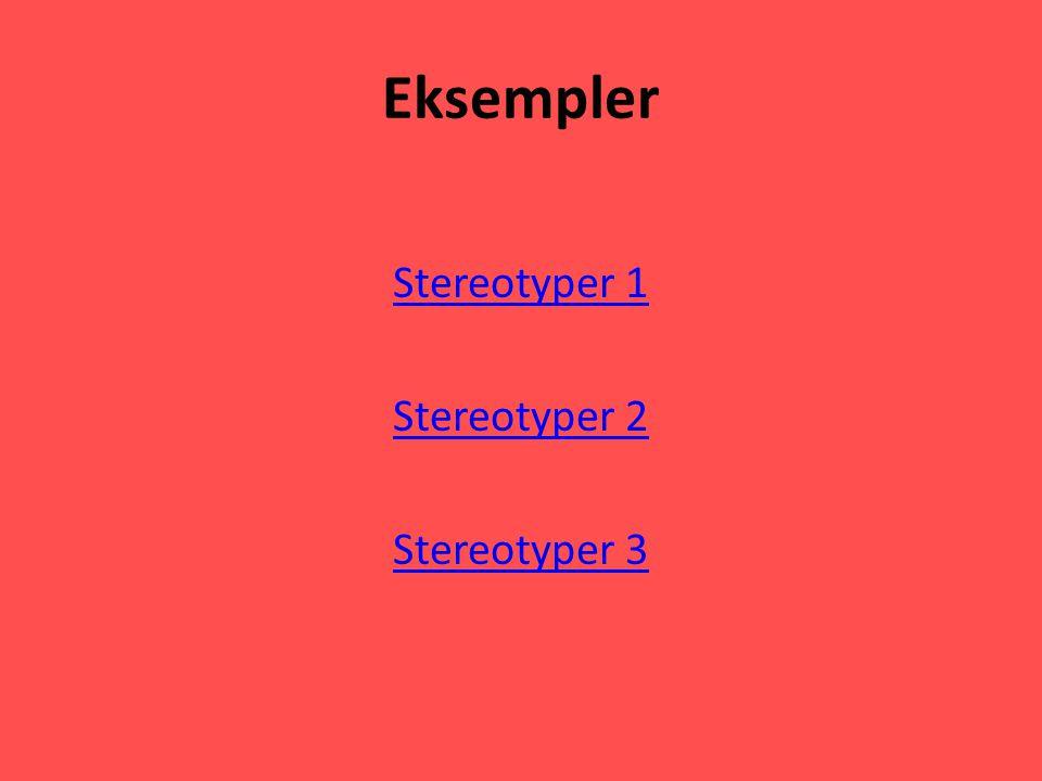 Stereotyper 1 Stereotyper 2 Stereotyper 3