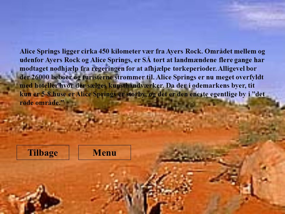 Alice Springs ligger cirka 450 kilometer vær fra Ayers Rock