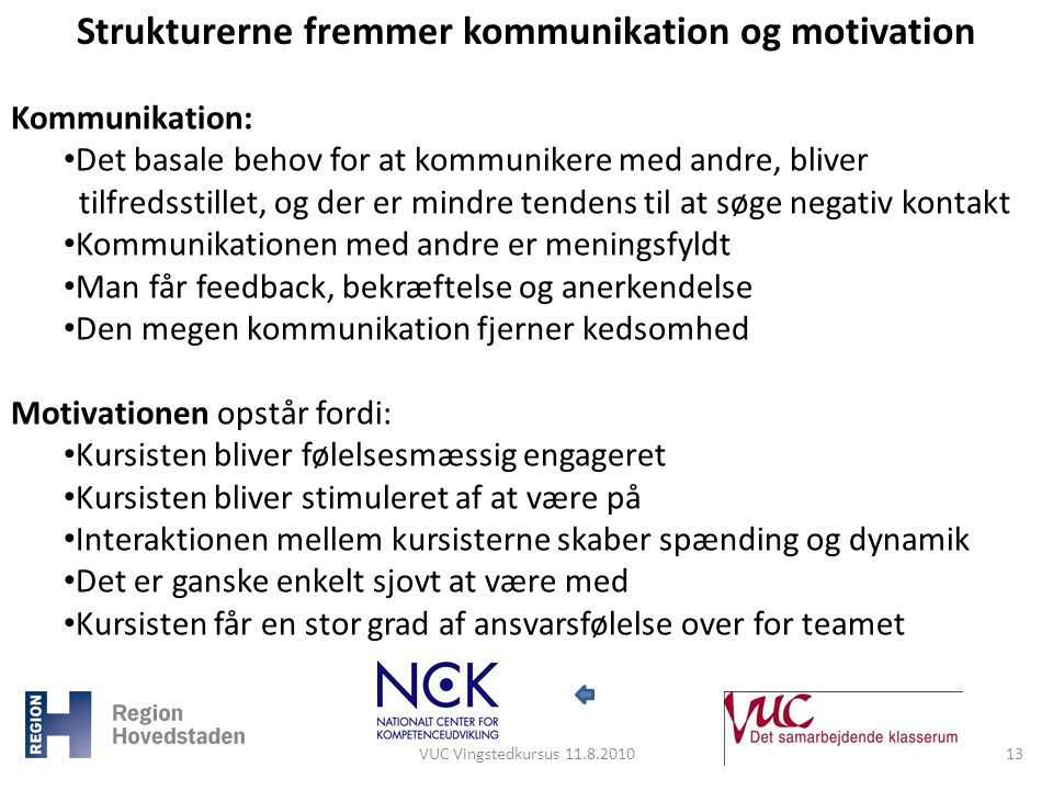 Strukturerne fremmer kommunikation og motivation