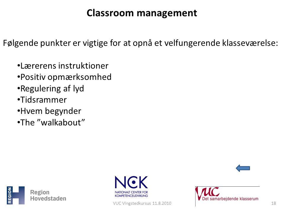 Classroom management Følgende punkter er vigtige for at opnå et velfungerende klasseværelse: Lærerens instruktioner.