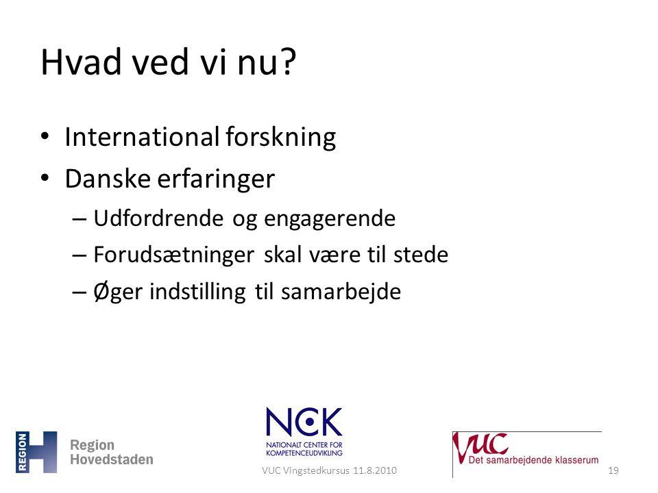 Hvad ved vi nu International forskning Danske erfaringer