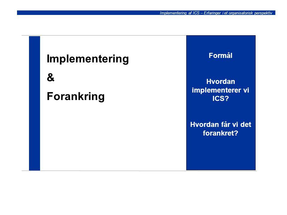 Hvordan implementerer vi ICS Hvordan får vi det forankret