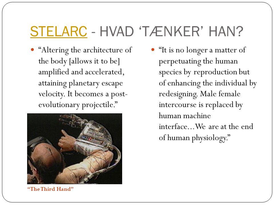Stelarc - HVAD 'TÆNKER' HAN