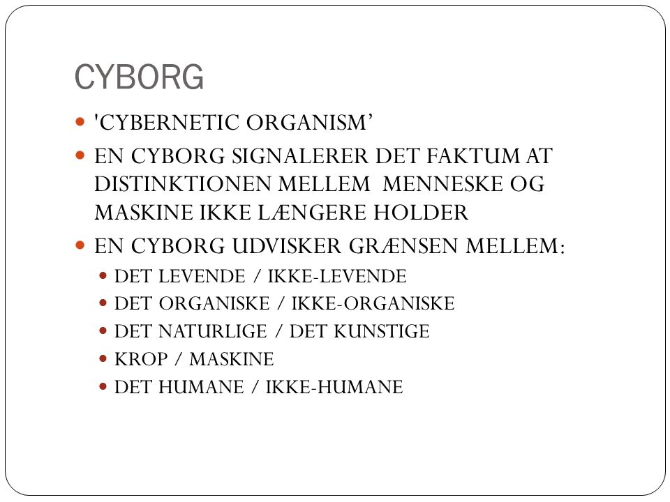 CYBORG cybernetic organism'